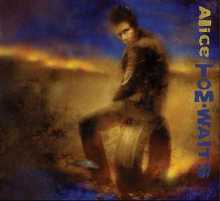 Tom Waits - Alice (2002)